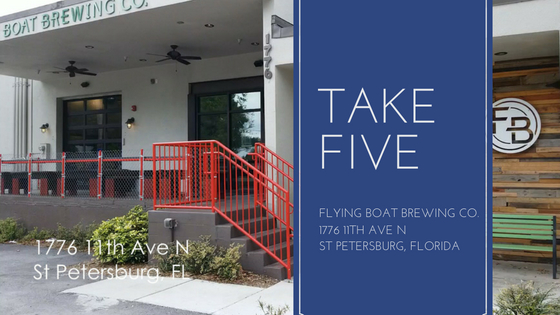 Take Five: Flying Boat Brewing Co St Petersburg, Florida